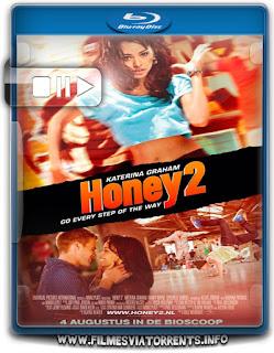 Honey 2: No Ritmo dos Sonhos Torrent - BluRay Rip 1080p Dual Áudio