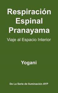 Respiración Espinal Pranayama