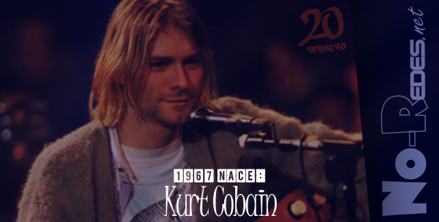 [·] 1967: Nace Kurt Cobain, cantante y guitarrista estadounidense, de la banda Nirvana