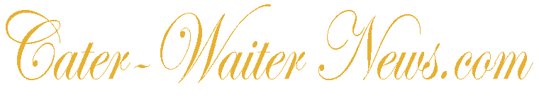 Cater-Waiter News