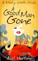 Goddess Fish Blog Tour Review: A Good Man Gone by A.W. Hartoin