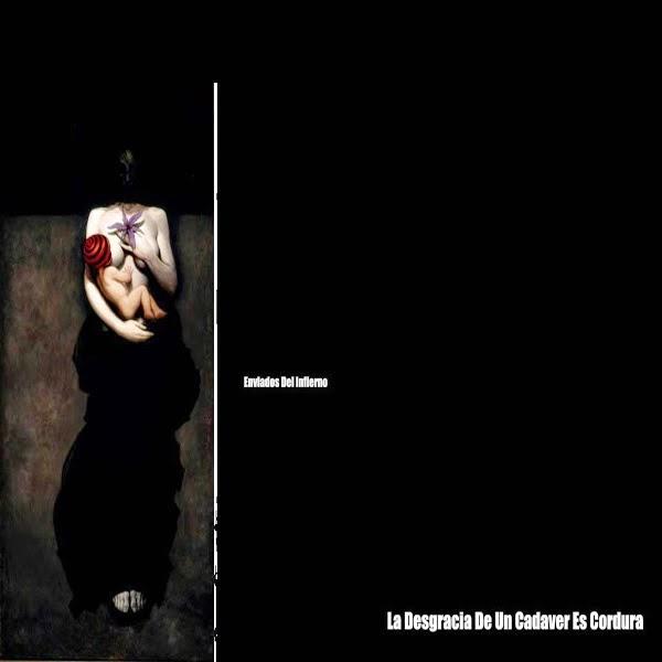 Enviados Del Infierno - La Desgracia De Un Cadáver Es Cordura [2007]