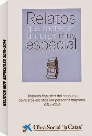 MIS COLABORACIONES: RELATOS QUE MERECEN UN LUGAR MUY ESPECIAL.2013-2014