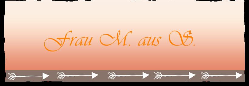 Frau M. aus S.