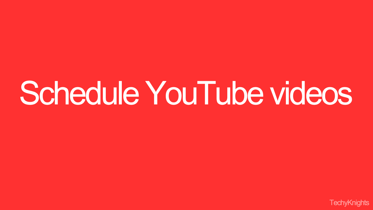 How to Schedule YouTube Videos.