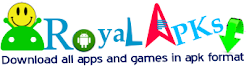 Royal Apks ; Get APK File Of All Android Games and Apps