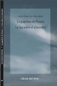 LA PAPELERA DE PESSOA / LA LUZ SOBRE EL ALMENDRO