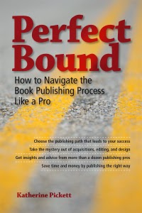 Perfect Bound: How to Navigate the Book Publishing Process Like a Pro