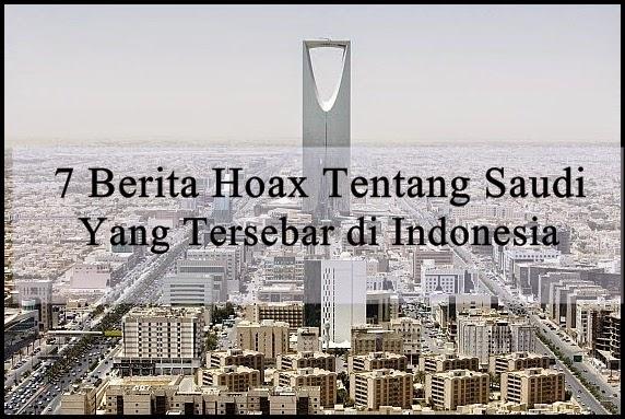 7 Berita Hoax Tentang Saudi Yang Tersebar di Indonesia