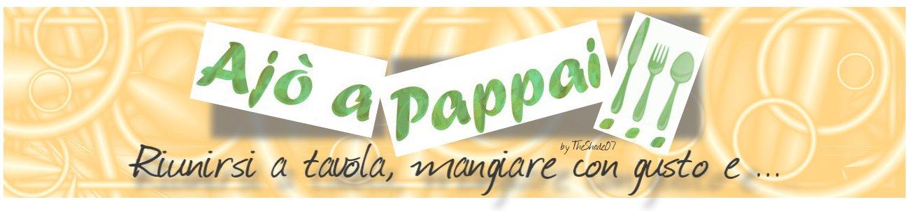 Ajò a Pappai!!!