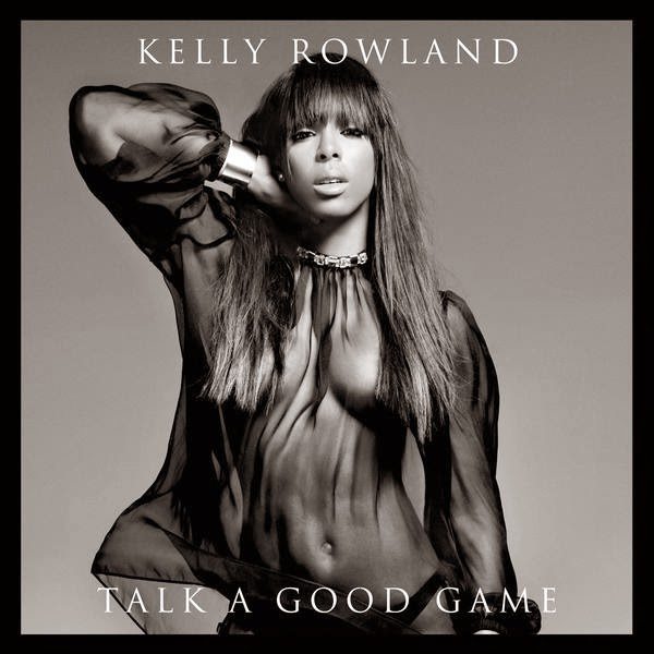 Kelly Rowland - Talk A Good Game (Deluxe Edition) (2013)