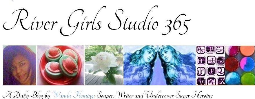 River Girls Soap & Bath Sometimes Blog ;-)