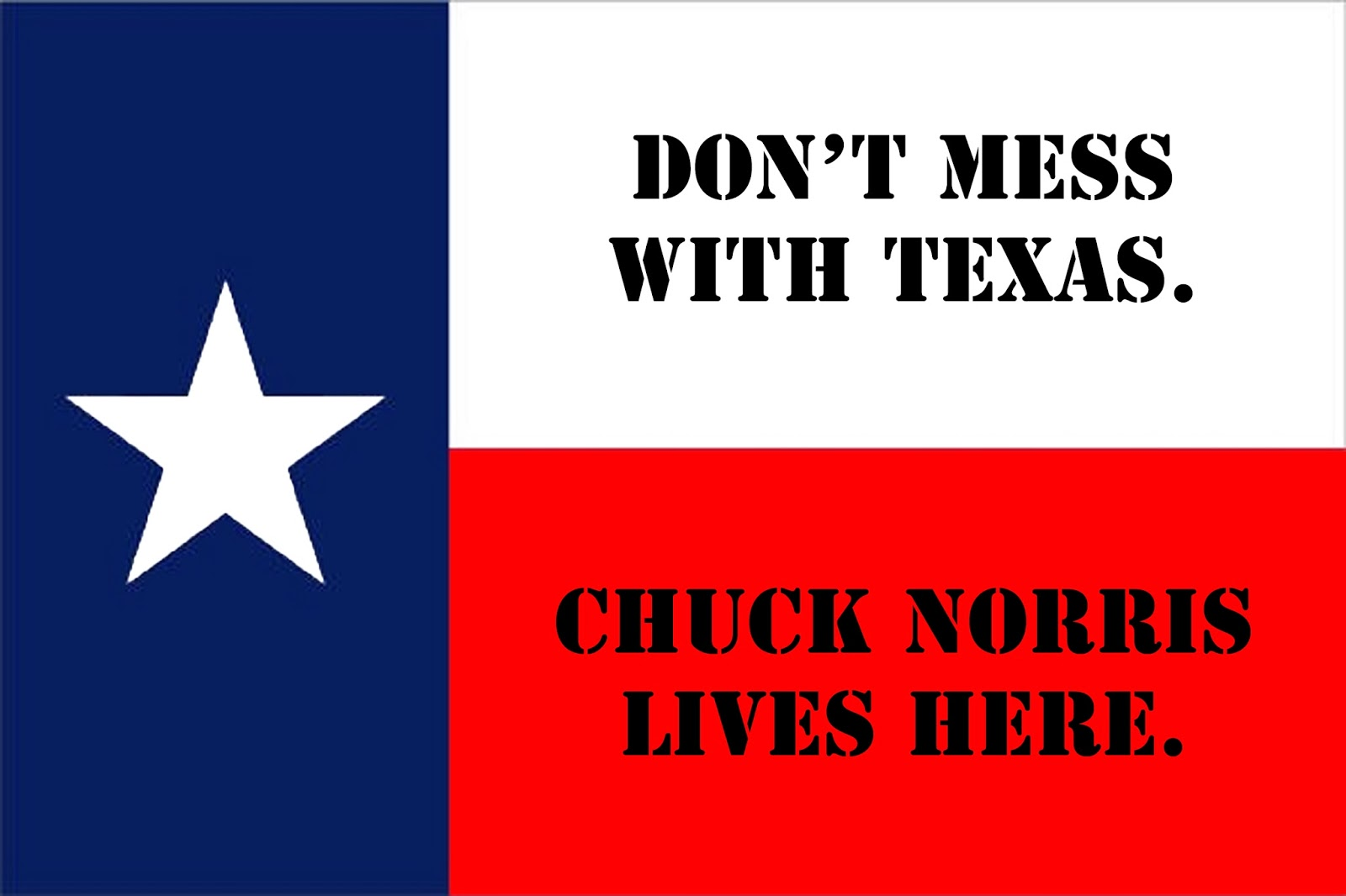 Don't Mess With Texas....