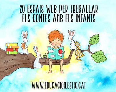 http://www.educacioilestic.cat/2013/10/20-espais-web-per-treballar-els-contes.html