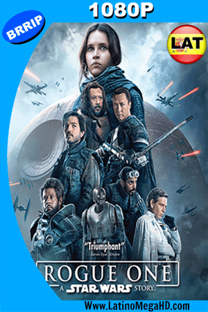 Rogue One: Una Historia de Star Wars (2016) Latino HD 1080P ()