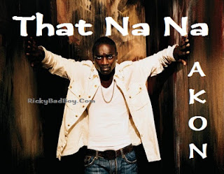 Akon - That Na Na Lyrics