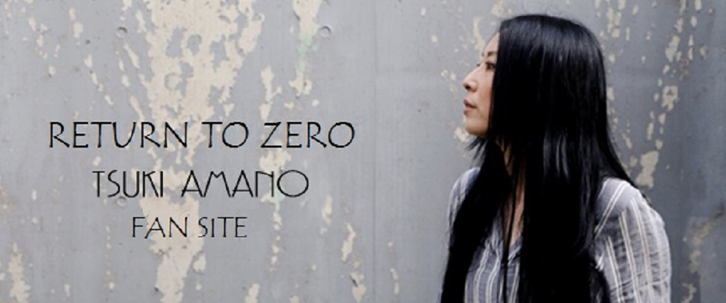 Return to Zero ~Tsuki Amano fan site~