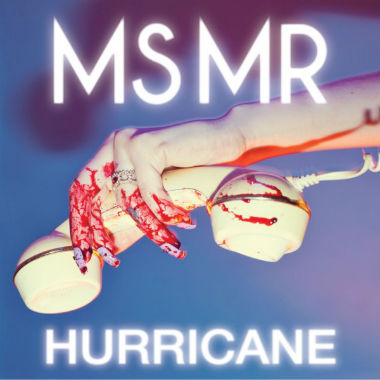ms mr hurricane MS MR  Hurricane (Twin Shadow Remix)