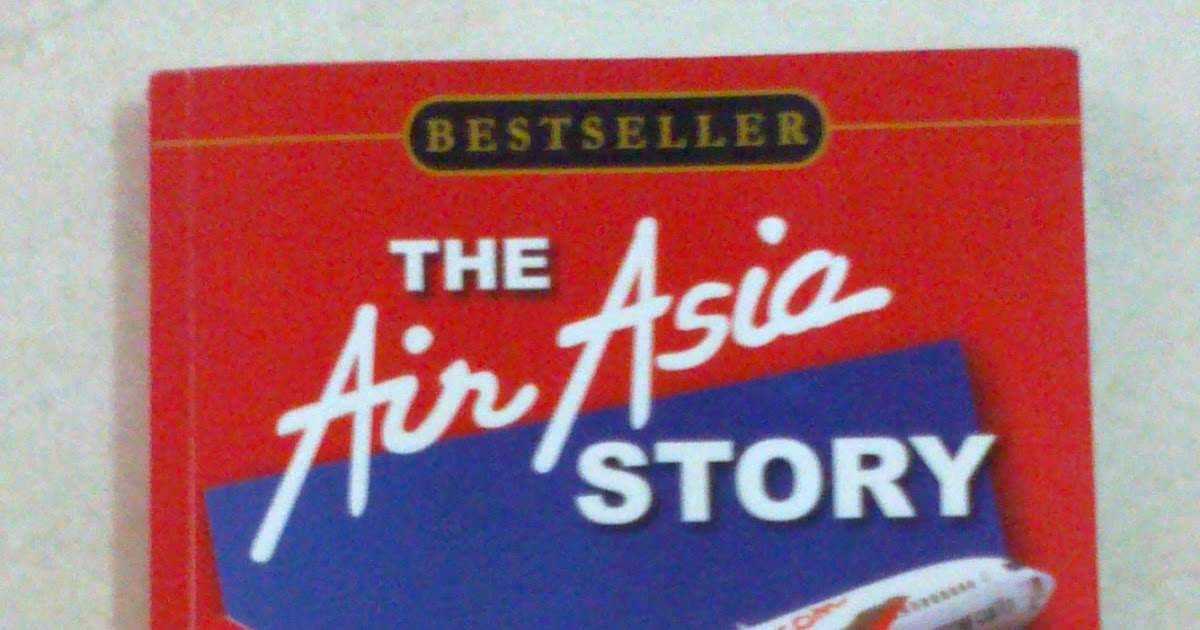 success story of airasia The airasia story icao/caac symposium on low  airasia passengers carried  million 2 acft in 2001  6 ingredients of airasia's success 5.