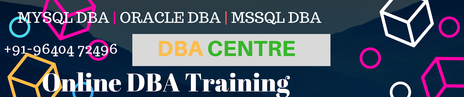 Online DBA Trainings - MySQL - MSSQL - ORACLE