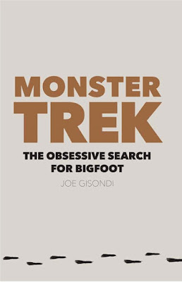Monster Trek The Obsessive Search For Bigfoot Book