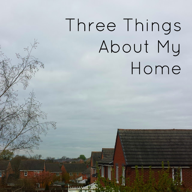 Three Things About My Home