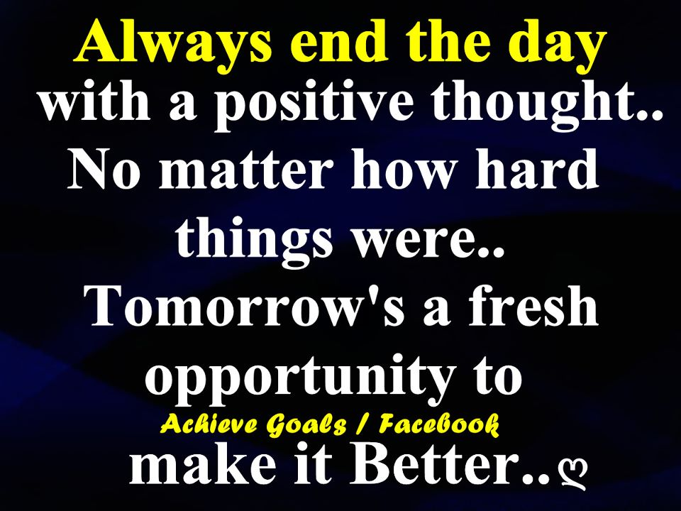 Thought For The Day Quotes Fascinating Love Life Dreams Always End The Day With A Positive Thought.