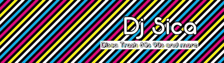 Dj Sica Disco Trash