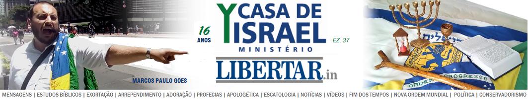LIBERTAR.in - Ministério CASA DE YISRAEL - Igreja da Rua