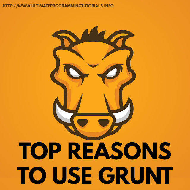 Top Reasons To Use Grunt - A Leading JavaScript Task Runner