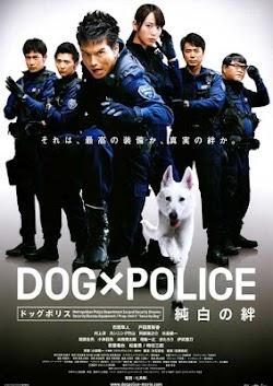 Chú Chó Đặc Nhiệm - Dog X Police: The K-9 Force (2011) Poster