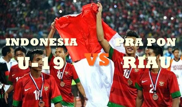 Prediksi Skor Paling Jitu Timnas U19 vs Pra Pon Riau Jadwal 16 Juni 2014