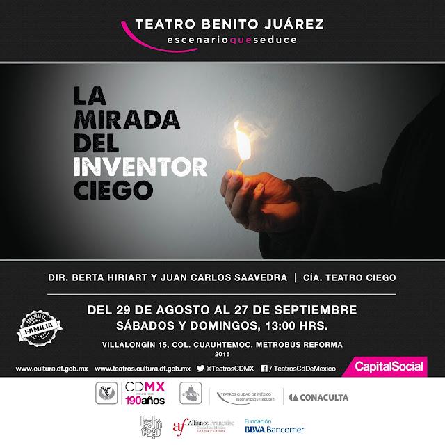 """Corta temporada de """"La mirada de inventor ciego"""" en el Teatro Benito Juárez"""