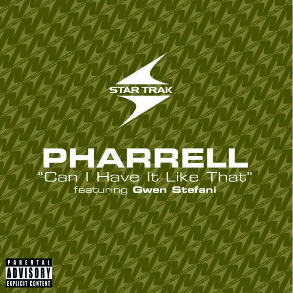 Pharrell Featuring Gwen Stefani - Can I Have It Like That (Explicit Version) - Single  Cover