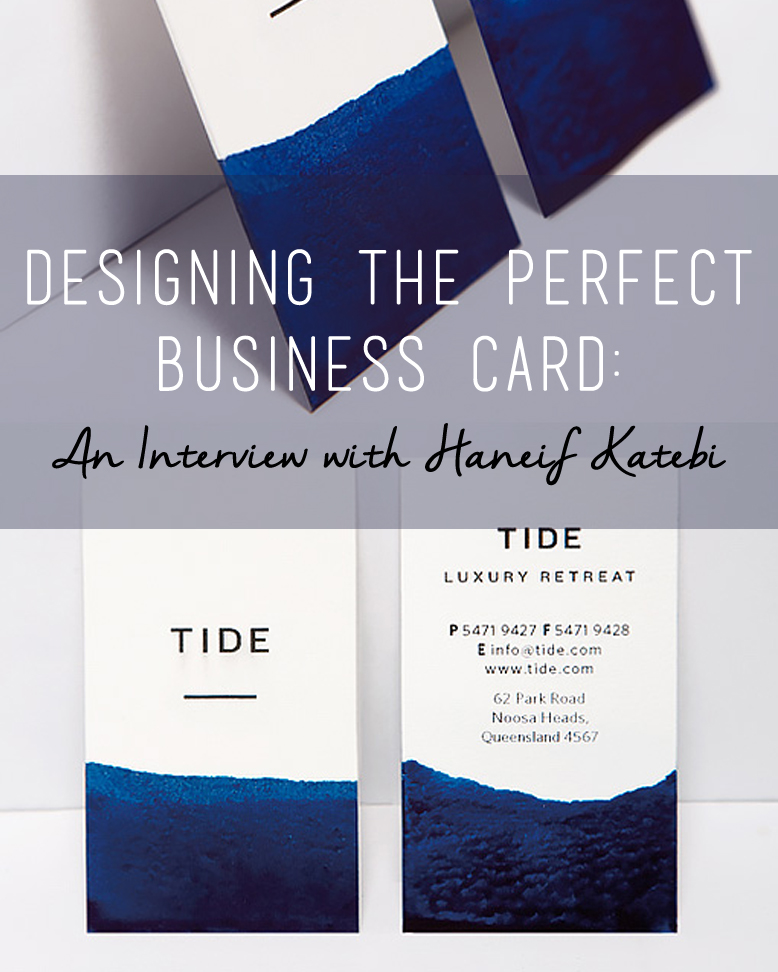 HOW TO DESIGN THE PERFECT BUSINESS CARD: AN INTERVIEW WITH HANEIF ...