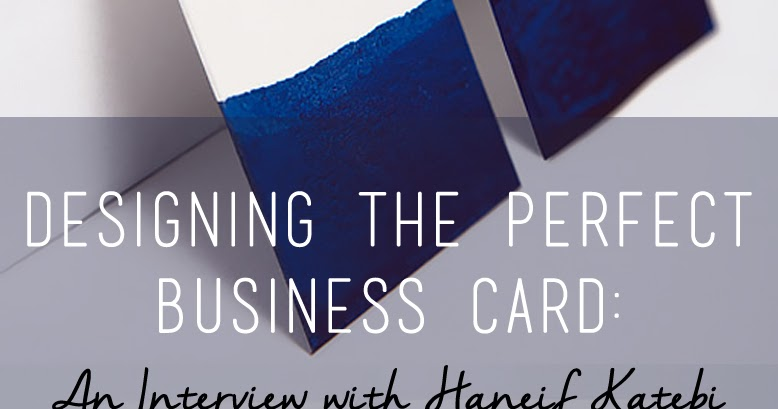 How to design the perfect business card an interview with haneif how to design the perfect business card an interview with haneif katebi joojoo azad colourmoves
