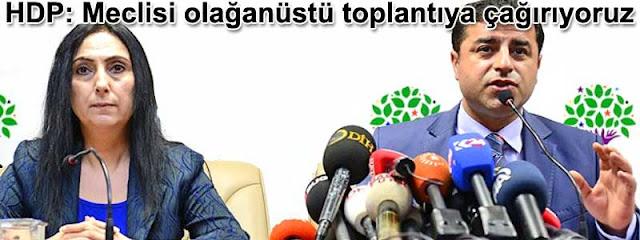 HDP: Meclisi olaganustu toplantiya çagiriyoruz