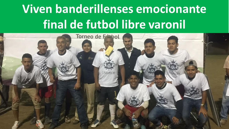 Viven banderillenses emocionante final de futbol libre varonil