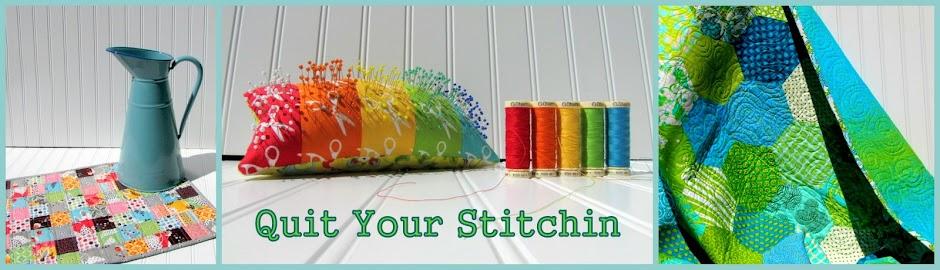 Quit Your Stitchin