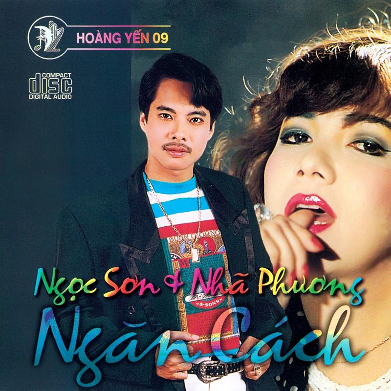 Hoàng Yến CD009 – Ngọc Sơn, Nhã Phương – Ngăn Cách (NRG)