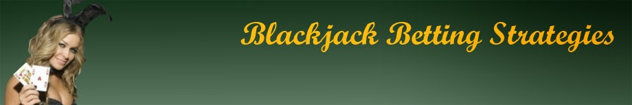 Blackjack Betting Strategies - Your Number One Blackjack Resource.