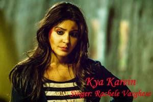 Kya Karein