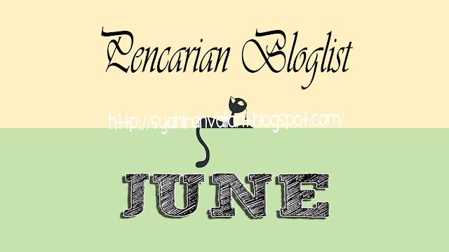 PENCARIAN BLOGLIST JUNE BY SYAHIRAH VALIANT