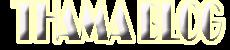 Thama Blog