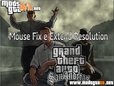 SA - Mouse Fix e Extend Resolution