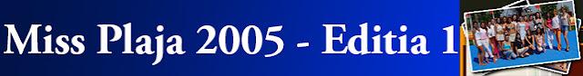 http://missplaja.blogspot.ro/2014/03/miss-plaja-2005-editia-1.html