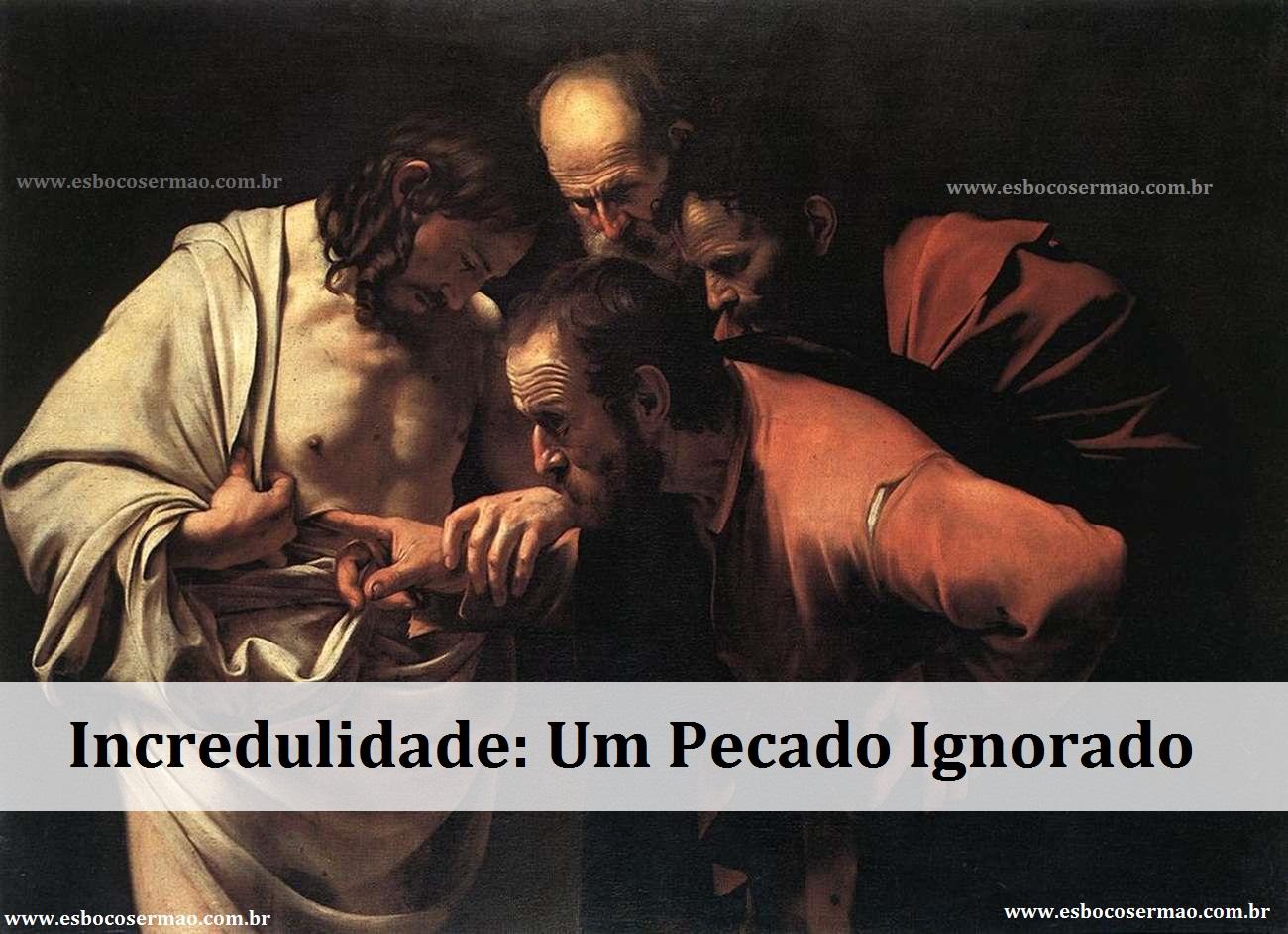 Incredulidade: Um Pecado Ignorado
