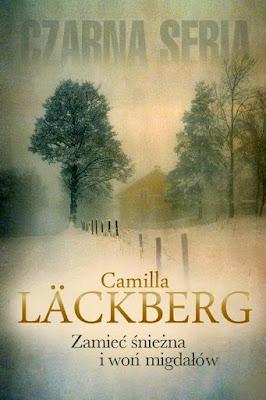 """"""" Zamieć śnieżna i woń migdałów"""" Camilla Läckberg"""