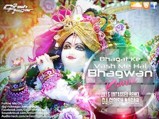 Bhagat+Ke+Vash+Me+Hai+Bhagwan+2K15+Untagged+Remix+Dj+Girish