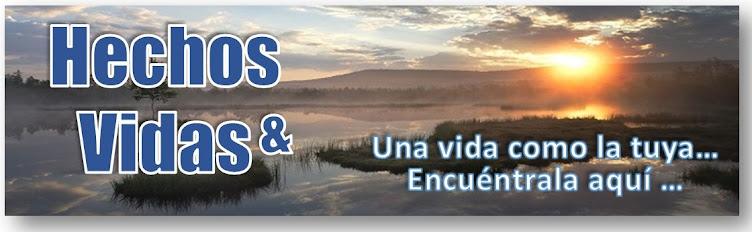 HECHOS & VIDAS